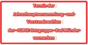 Einladung zur Jahreshauptversammlung und Vorstandswahlen der IGBCE Ortsgruppe Bad Münder